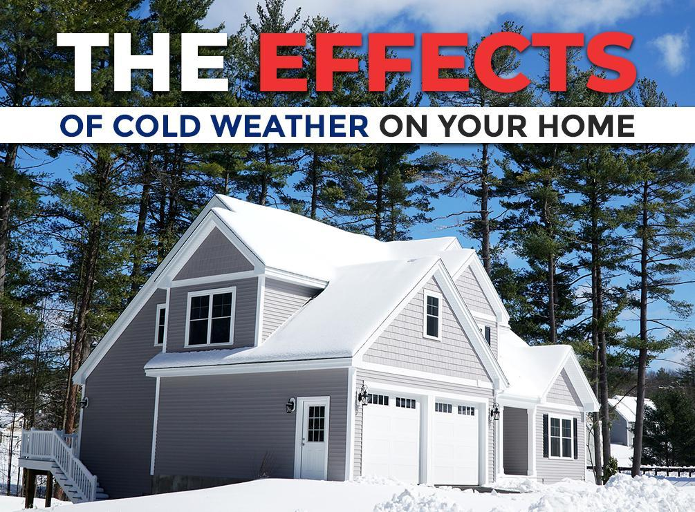 The Effects of Cold Weather on Your Home