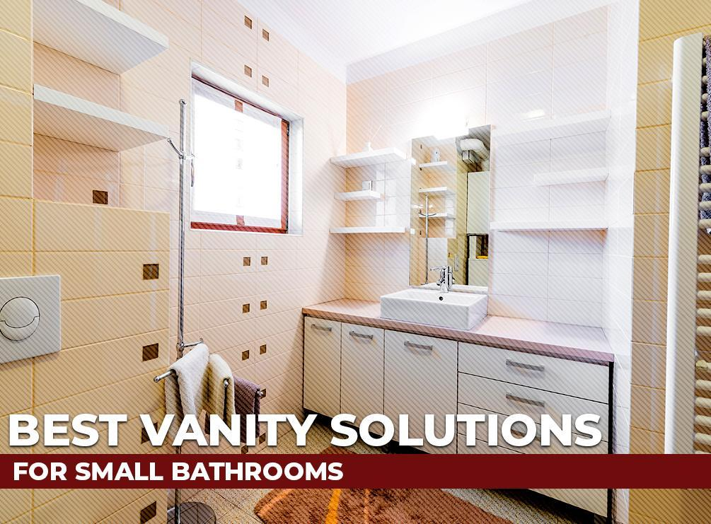 Best Vanity Solutions for Small Bathrooms
