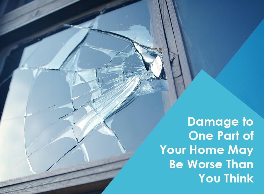 Damage to One Part of Your Home May Be Worse Than You Think