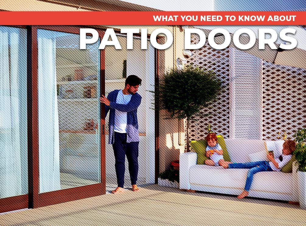 What You Need to Know About Patio Doors