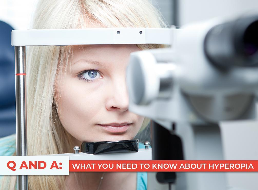 Q and A: What You Need to Know About Hyperopia
