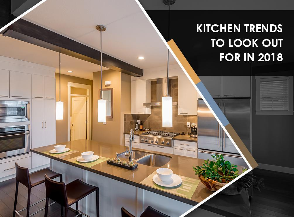 Kitchen Trends to Look Out for in 2018