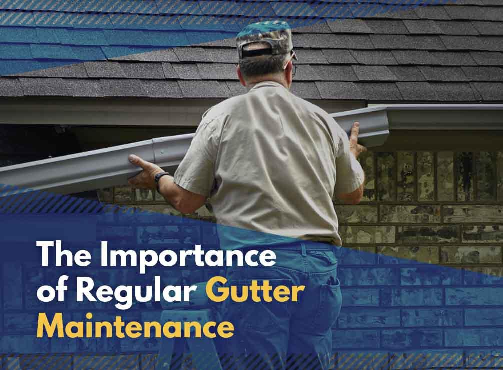 Regular Gutter Maintenance