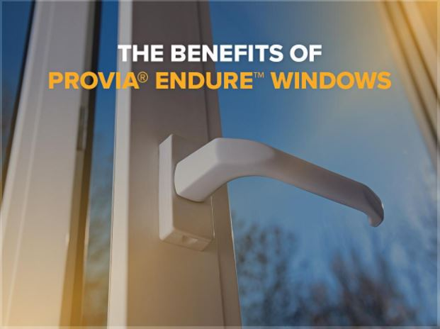 The Benefits of ProVia® Endure™ Windows