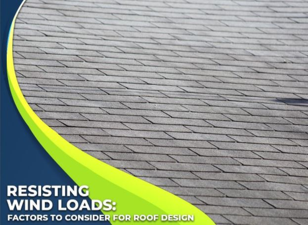 Resisting Wind Loads: Factors to Consider for Roof Design