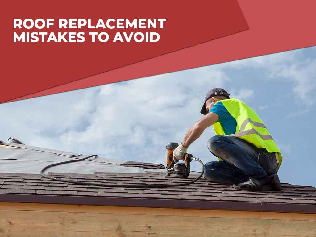 Roof Replacement Mistakes to Avoid