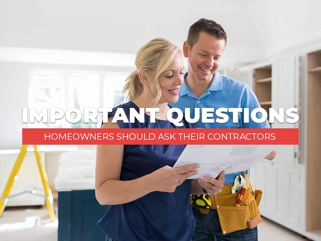 Important Questions Homeowners Should Ask Their Contractors