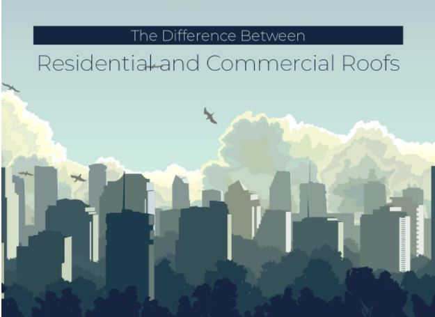 The Difference Between Residential and Commercial Roofs