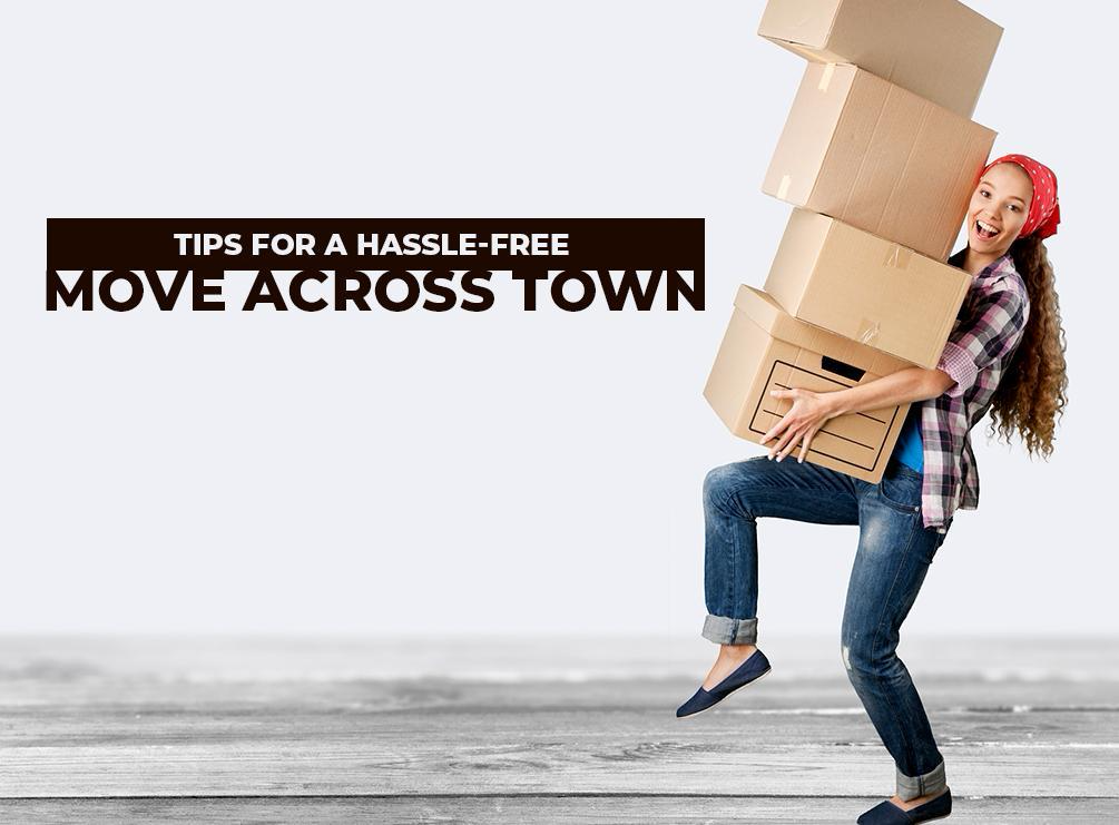 Tips for a Hassle-Free Move Across Town