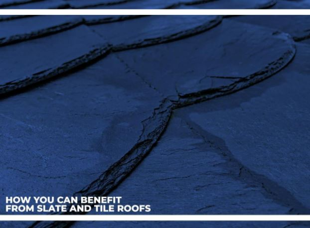 How You Can Benefit From Slate and Tile Roofs