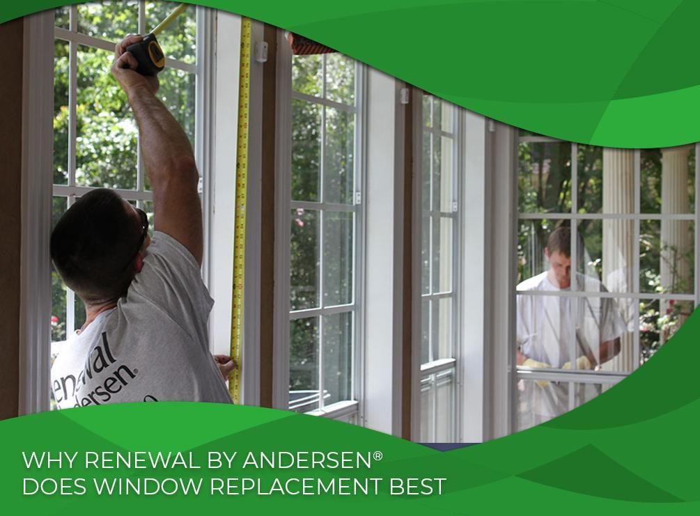 Why renewal by andersen does window replacement best for Top 5 replacement windows