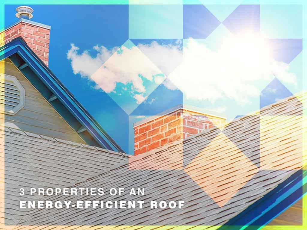 3 properties of an energy efficient roof for Efficient roofing