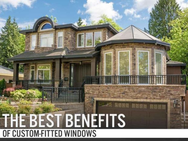 The Best Benefits of Custom-Fitted Windows