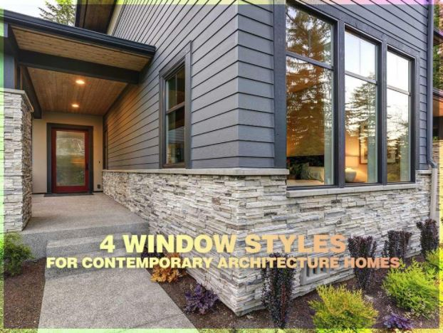 4 Window Styles for Contemporary Architecture Homes