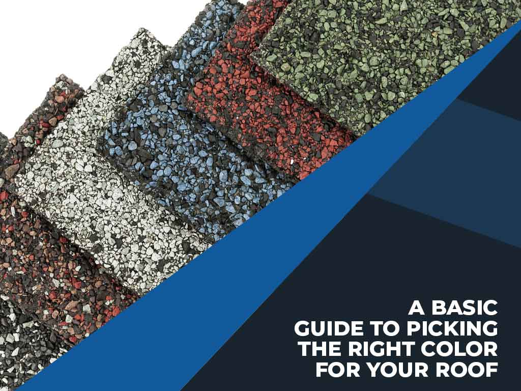 A Basic Guide to Picking the Right Color for Your Roof