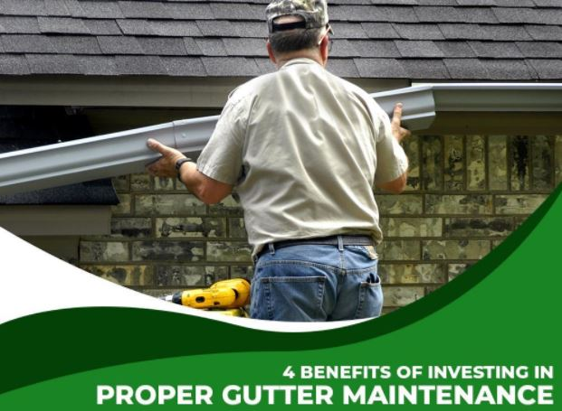 4 Benefits of Investing in Proper Gutter Maintenance