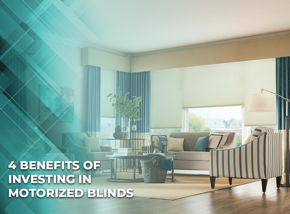 4 Benefits of Investing in Motorized Blinds