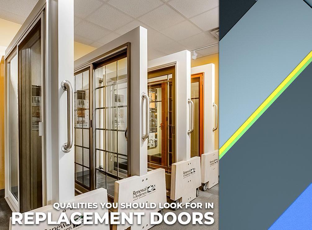 Qualities You Should Look for in Replacement Doors
