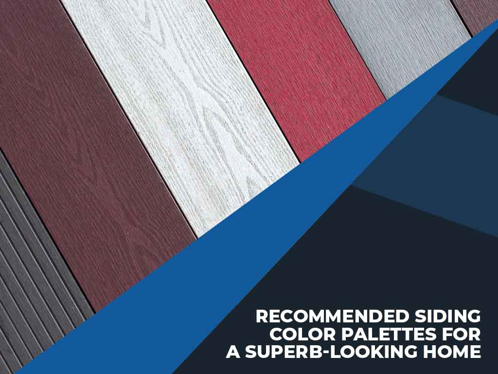 Recommended Siding Color Palettes for a Superb-looking Home