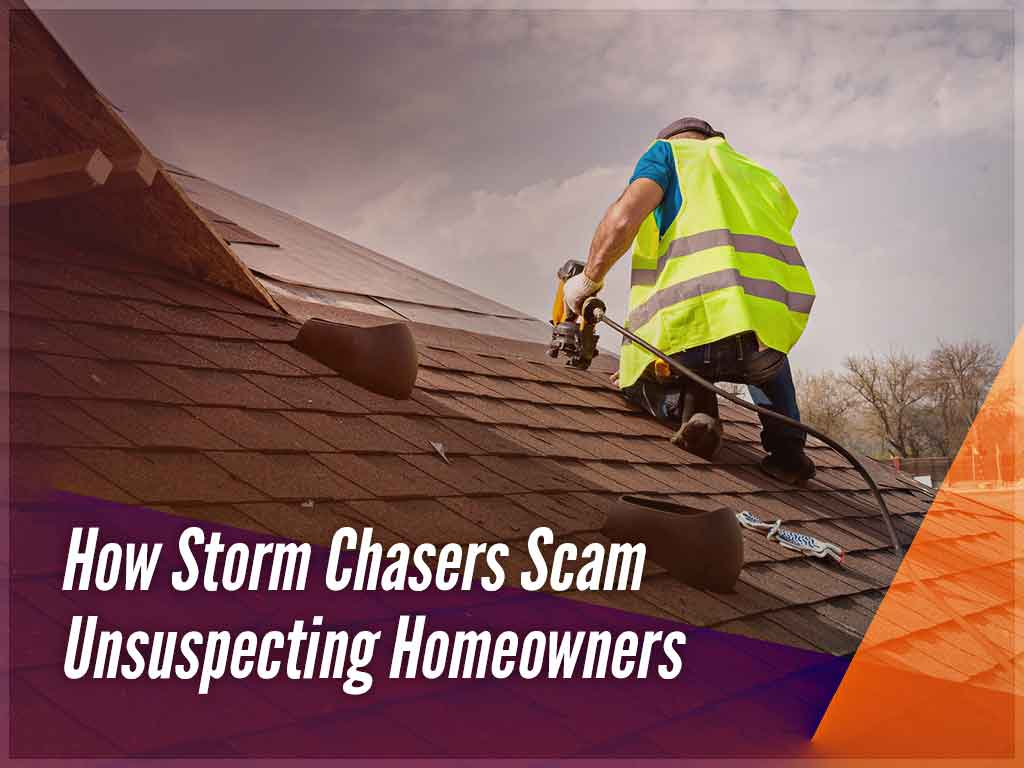 How Storm Chasers Scam Unsuspecting Homeowners
