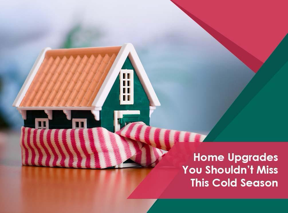 Home Upgrades You Shouldn't Miss This Cold Season