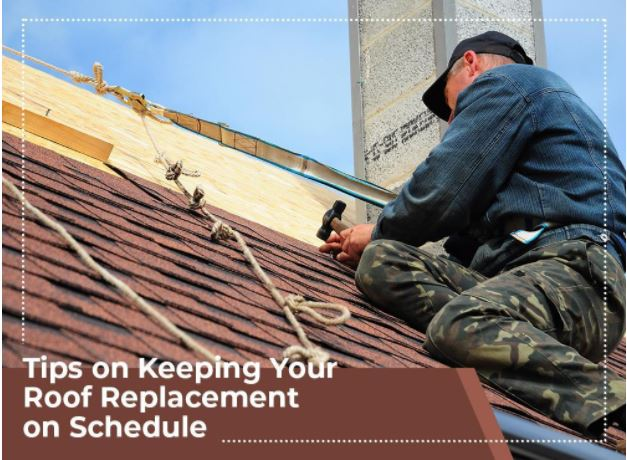 Tips on Keeping Your Roof Replacement on Schedule