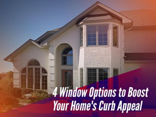 4 Window Options to Boost Your Home's Curb Appeal
