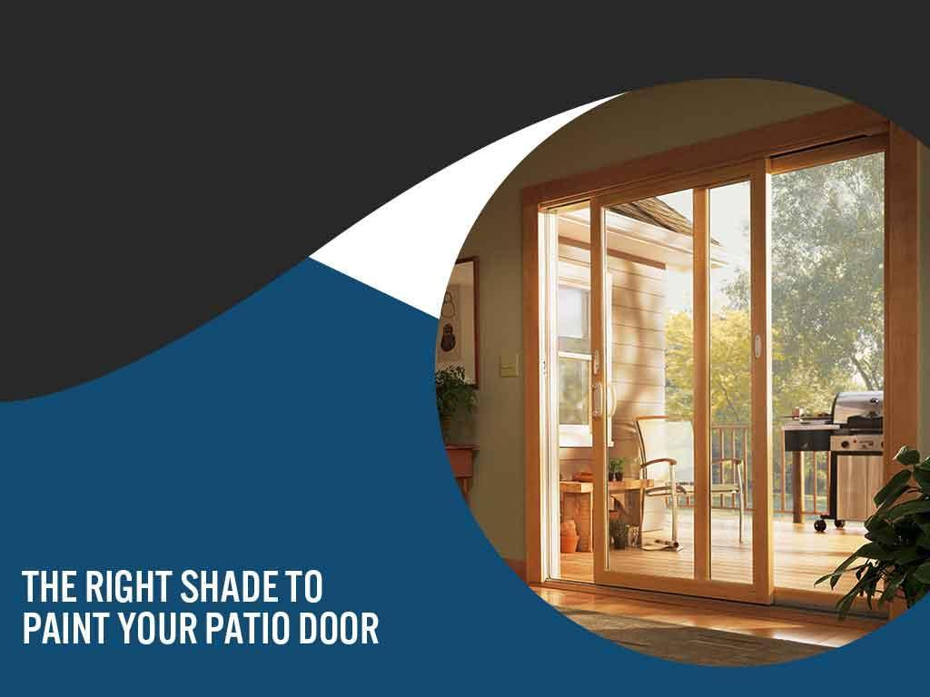 The Right Shade to Paint Your Patio Door