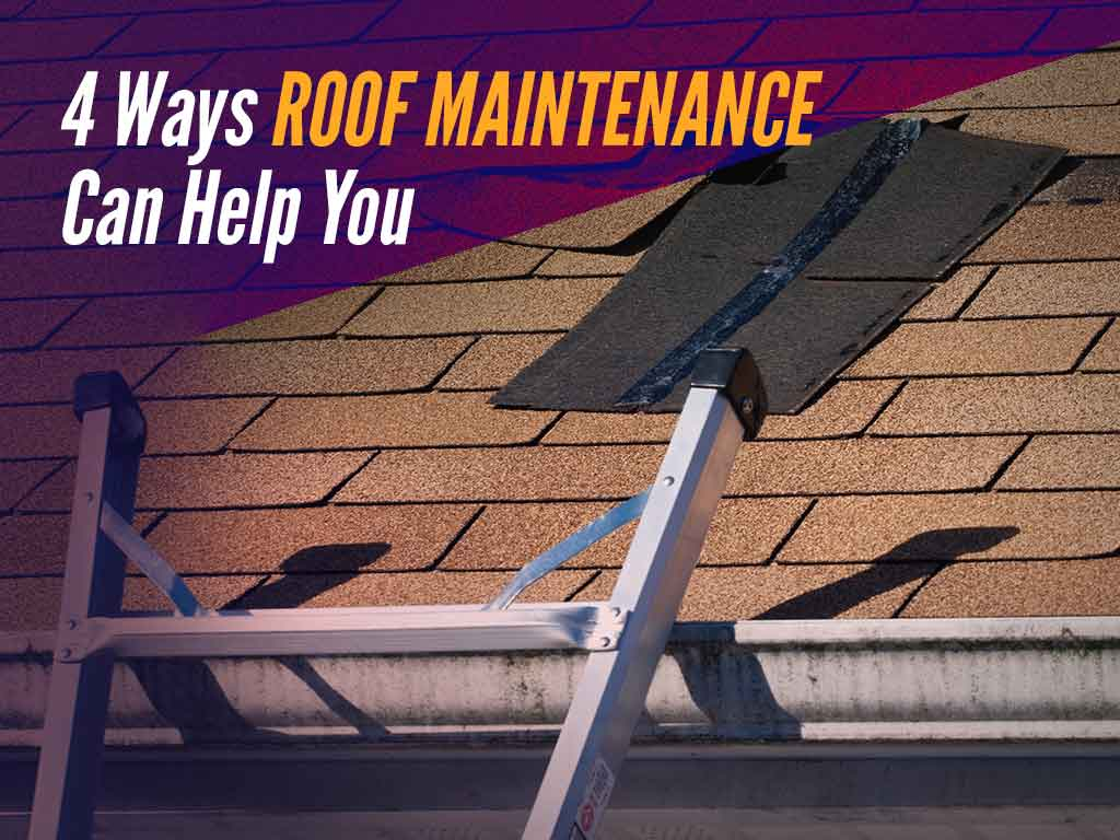 4 Ways Roof Maintenance Can Help You