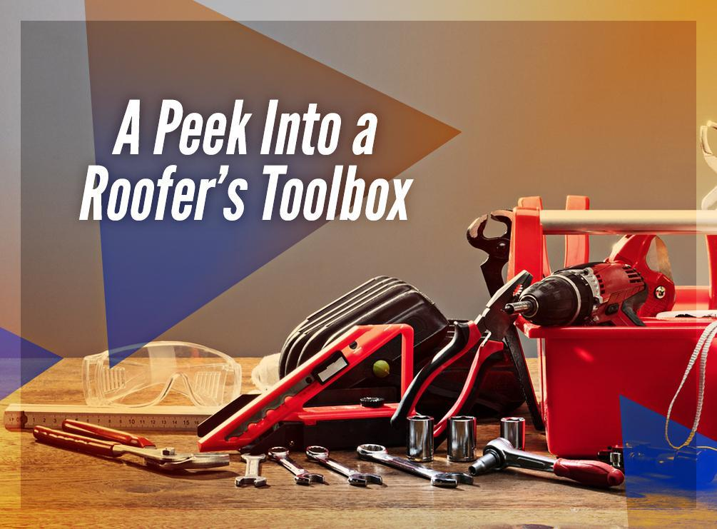 A Peek Into a Roofer's Toolbox