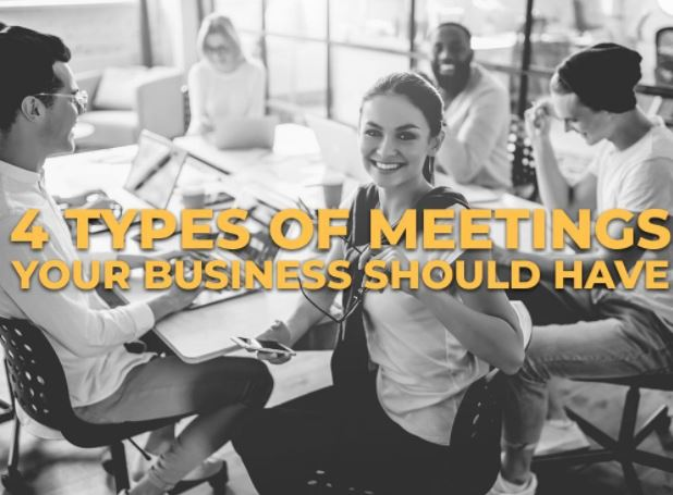 4 Types of Meetings Your Business Should Have
